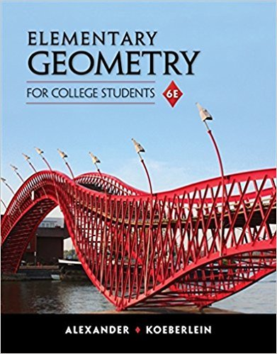 Elementary Geometry for College Students | 6th Edition | ISBN: 9781285195698 | Authors: Daniel C. Alexander, Geralyn M. Koeberlein