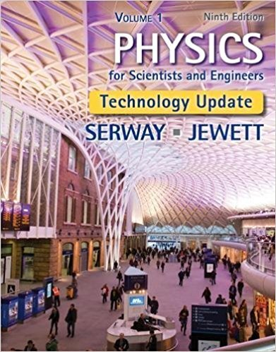 Physics for Scientists and Engineers, Volume 1, Technology Update | 9th Edition | ISBN: 9781305116405 | Authors: Raymond A. Serway, John W. Jewett