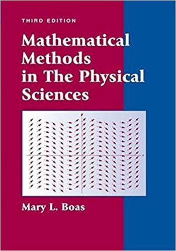 Mathematical Methods in the Physical Sciences | 3rd Edition | ISBN: 9780471198260 | Authors: Mary L. Boas