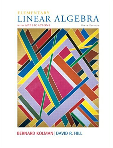 Elementary Linear Algebra with Applications | 9th Edition | ISBN: 9780132296540 | Authors: Bernard Kolman David Hill