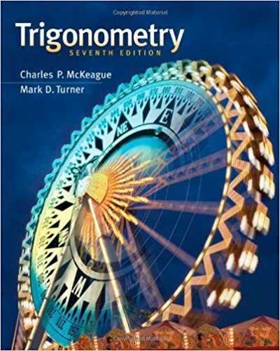 Trigonometry | 7th Edition | ISBN: 9781111826857 | Authors: Charles P. McKeague