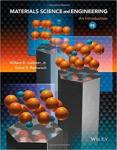 Materials Science and Engineering: An Introduction | 9th Edition | ISBN: 9781118324578 | Authors: William Callister