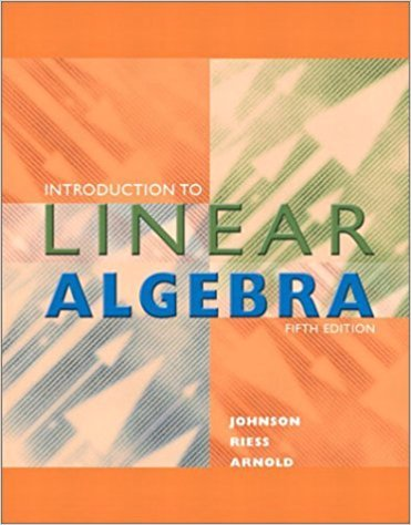 Introduction to Linear Algebra | 5th Edition | ISBN: 9780201658590 | Authors: Lee W. Johnson, R. Dean Riess, Jimmy T. Arnold