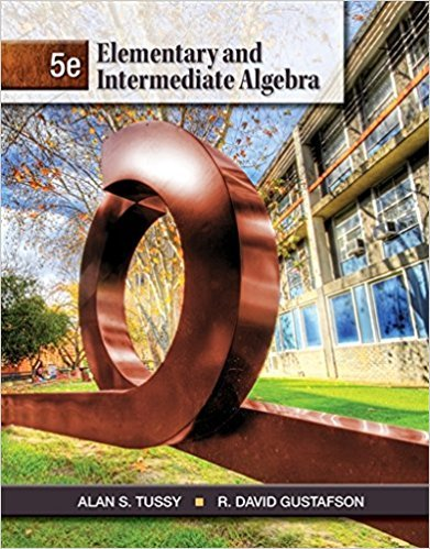 Elementary and Intermediate Algebra | 5th Edition | ISBN: 9781111567682 | Authors: Alan S. Tussy R. David Gustafson