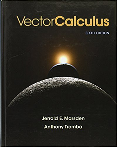 Vector Calculus | 6th Edition | ISBN: 9781429215084 | Authors: Jerrold E. Marsden; Anthony Tromba