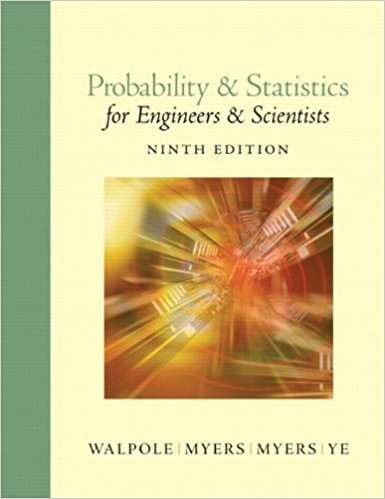 Probability and Statistics for Engineering and the Sciences | 9th Edition | ISBN: 9780321629111 | Authors: Ronald E. Walpole, Raymond H. Myers
