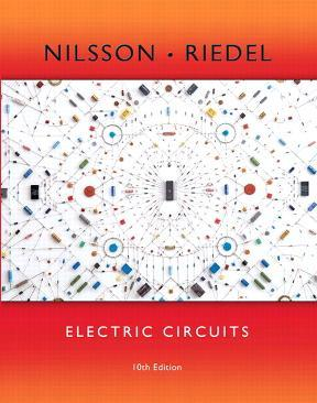 Electric Circuits | 10th Edition | ISBN: 9780133594812 | Authors: James W Nilsson