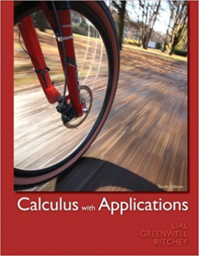 Calculus with Applications | 10th Edition | ISBN: 9780321749000 | Authors: Margaret L. Lial, Raymond N. Greenwell, Nathan P. Ritchey