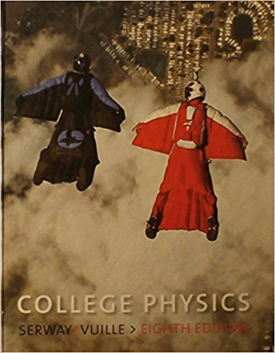 College Physics, | 8th Edition | ISBN: 9780495386933 | Authors: Raymond A. Serway Chris Vuille, Jerry S. Faughn