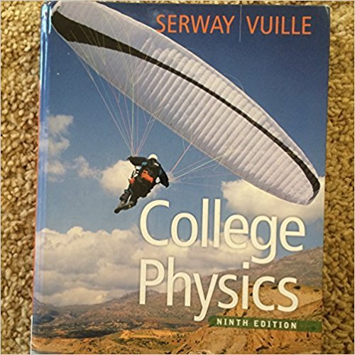 College Physics | 9th Edition | ISBN: 9780840062062 | Authors: Serway Vuille