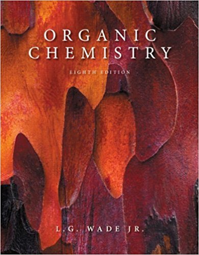 Organic Chemistry | 8th Edition | ISBN: 9780321768414 | Authors: L.G. Wade Jr