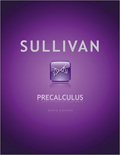 Precalculus | 9th Edition | ISBN: 9780321716835 | Authors: Michael Sullivan