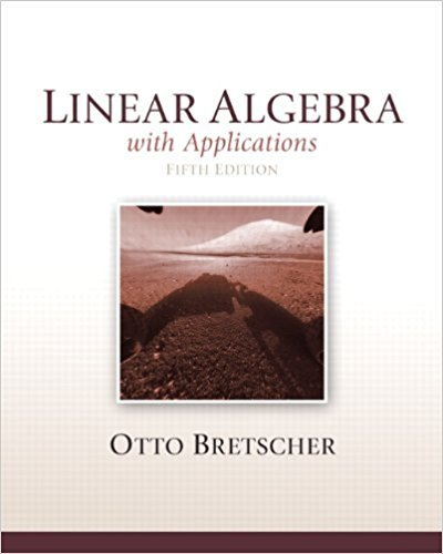 Linear Algebra with Applications | 5th Edition | ISBN: 9780321796974 | Authors: Otto Bretscher