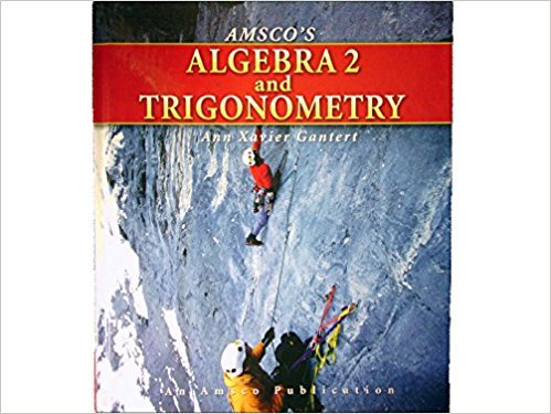 Amsco's Algebra 2 and Trigonometry | 1st Edition | ISBN: 9781567657029 | Authors: Gantert