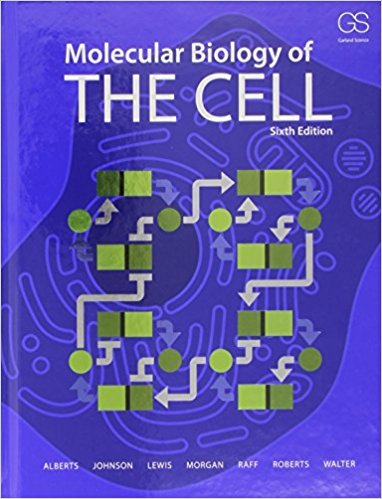 Molecular Biology of the Cell | 6th Edition | ISBN: 9780815344322 | Authors: Bruce Alberts