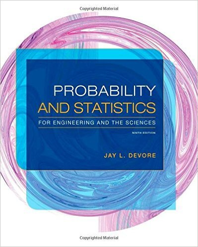 Probability and Statistics for Engineering and the Sciences | 9th Edition | ISBN: 9781305251809 | Authors: Jay L. Devore