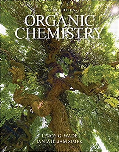 Organic Chemistry | 9th Edition | ISBN: 9780321971371 | Authors: Leroy G. Wade, Jan W. Simek