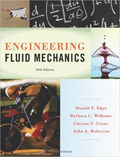 Engineering Fluid Mechanics | 10th Edition | ISBN: 9781118164297 | Authors: Donald F. Elger, Barbara C. Williams Clayton T. Crowe, John A. Roberson