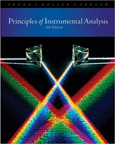 Principles of Instrumental Analysis | 6th Edition | ISBN: 9780495012016 | Authors: Douglas A. Skoog F. James Holler Stanley R. Crouch